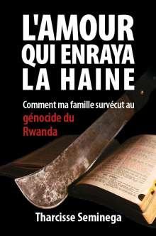 Tharcisse Seminega: L'amour qui enraya la haine, Buch
