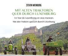 Steven Weinberg: Mit alten Traktoren quer durch Luxemburg, Buch