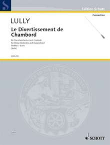Jean-Baptiste Lully: Le Divertissement de Chambord, Noten