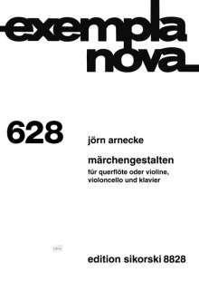 Jörn Arnecke: Märchengestalten für Querflöte oder Violine, Violoncello und Klavier, Noten