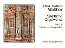 Johann Gottfried Walther: Sämtliche Orgelwerke, Band 3, Noten