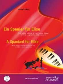 Michael Proksch: Ein Spanier für Elise -  A Spaniard for Elise, Noten