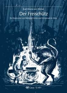 Carl Maria von Weber: Der Freischütz. Carl Maria von Weber, Noten