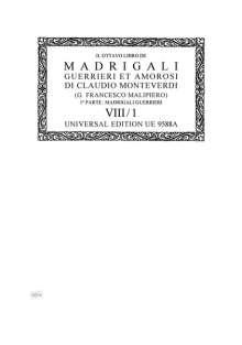 Claudio Monteverdi: Il ottavo libro de Madrigali-Canti guerrieri et amorosi, Teil 1 für 1, 2, 3, 6 oder 8 Singstimmen und Instrumente, Noten