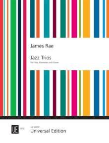 James Rae: Jazz Trios für Flöte,Klarinette in B und Klavier für Flöte, Klarinette(B) und Klavier, Noten