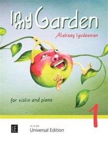 Aleksey Igudesman: In My Garden 1 für Violine und Klavier, Noten