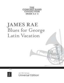 James Rae: Blues for George • Latin Vacation für Blasorchester (2019), Noten
