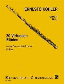 Ernesto Köhler: 30 Virtuosen-Etüden in allen Dur- und Moll-Tonarten op. 75 für Flöte solo, Noten