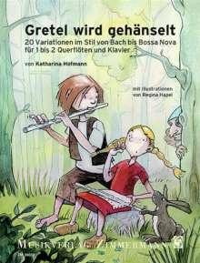 Katharina Hofmann: Gretel wird gehänselt, für 1-2 Flöten und Klavier, Noten