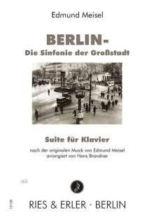 Edmund Meisel: Berlin - Die Sinfonie der Großstadt Suite für Klavier für Klavier, Noten