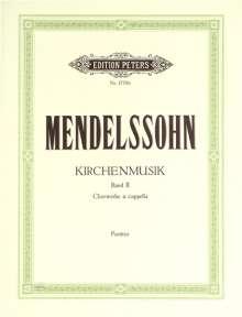 Felix Mendelssohn Bartholdy (1809-1847): Kirchenmusik, Band 2: Werke für gemischten Chor a cappella, Noten
