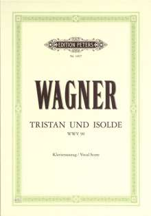 Richard Wagner (1813-1883): Tristan und Isolde (Oper in 3 Akten) WWV 90, Noten
