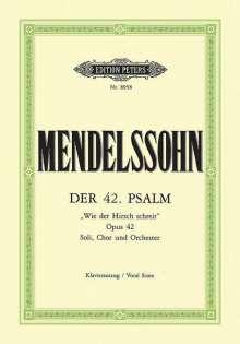 "Felix Mendelssohn Bartholdy (1809-1847): Der 42. Psalm ""Wie der Hirsch schreit"" op. 42, Noten"