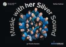 Stefan Kalmer: Music with her silver sound, Noten