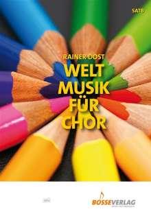 Rainer Dost: Weltmusik für Chor, m. Audio-CD, Noten
