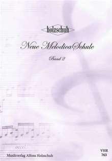 Alfons Holzschuh: Neue Melodica-Schule. Bd.2, Noten