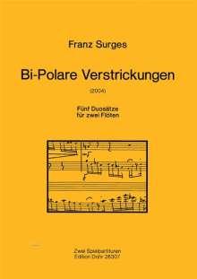 Franz Surges: Bi-Polare Verstrickungen (2004), Noten
