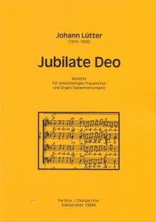 Johann Lütter: Jubilate Deo für dreistimmigen Frauenchor und Tasteninstrument (Orgel) D-Dur, Noten
