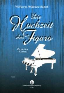 """Wolfgang Amadeus Mozart (1756-1791): Ouvertüre aus """" Die Hochzeit des Figaro"""", Noten"""