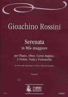 Gioacchino Rossini: Serenata in Mi flat maj for Flute, Oboe, English Horn, 2 Violins, Viola and Violoncello, Noten