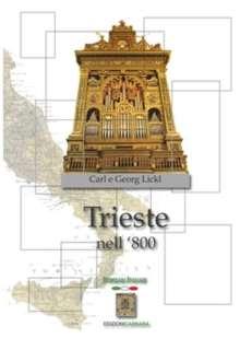 Johann Georg Lickl: Trieste nell'Ottocento, Noten