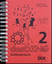 Bernhard Bitzel: Das Ding 2 - Kultliederbuch, Noten