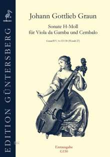 Johann Gottlieb Graun: Sonate h-Moll GraunWV Av:XV:50 (Wendt 27), Noten