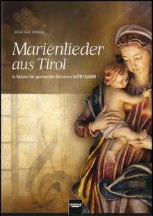 Siegfried Singer: Marienlieder aus Tirol SATB a cappella oder Instrumentalbegleitung ad lib., Noten