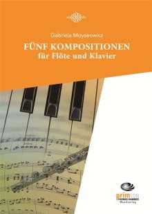 Gabriela Moyseowicz: Fünf Kompositionen für Flöte und Klavier, Noten