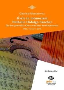 Gabriela Moyseowicz: Kyrie in memoriam Nathalie Hidalgo Sánchez für drei gemischte Chöre und drei Streichquintette (1982 / Version II 2015), Noten