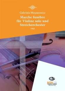 Gabriela Moyseowicz: Marche funèbre für Violine solo und Streichorchester (1968), Noten