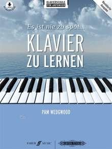 Pam Wedgwood: Es ist nie zu spät... Klavier zu lernen [Klavierschule für Anfänger], Noten