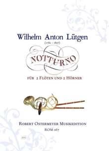 Wilhelm Anton Lütgen: Notturnos für 2 Flöten und 2 Hörner D-Dur, Noten