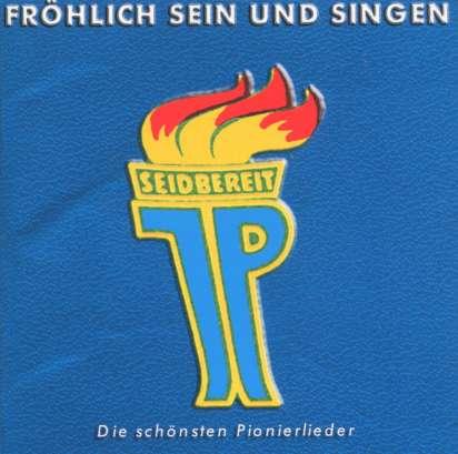 Frohlich Sein Und Singen Die Schonsten Pionierlieder Cd Jpc