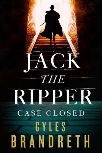 Jack The Ripper Case Closed Gyles Brandreth Buch Jpc