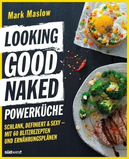mark maslow looking good naked powerkuche buch