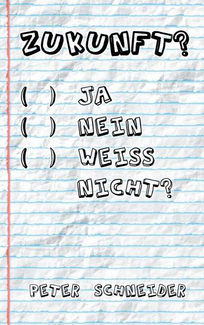 Zukunft Ja Nein Weiss Nicht Peter Schneider Buch Jpc