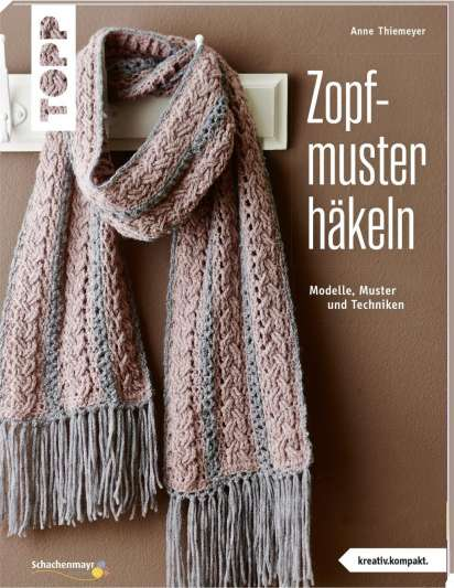 Zopfmuster häkeln (kreativ.kompakt.) - Anne Thiemeyer (Buch) – jpc