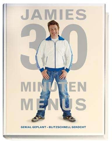 Jamies 30 Minuten Menüs Jamie Oliver Buch Jpc