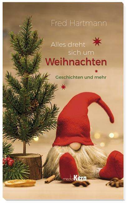 Um Weihnachten.Fred Hartmann Alles Dreht Sich Um Weihnachten