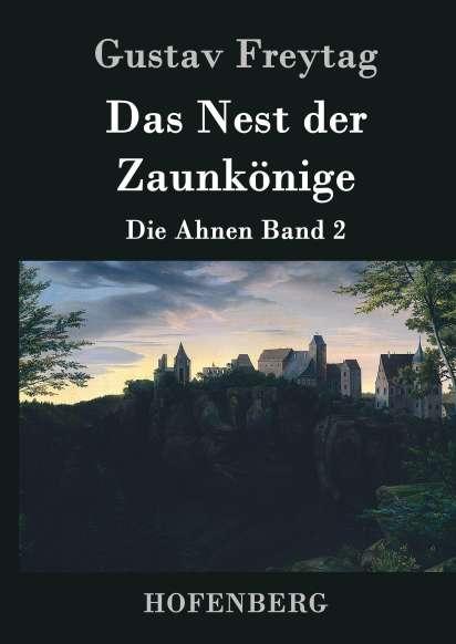 Das Nest Der Zaunkonige Gustav Freytag Buch Jpc