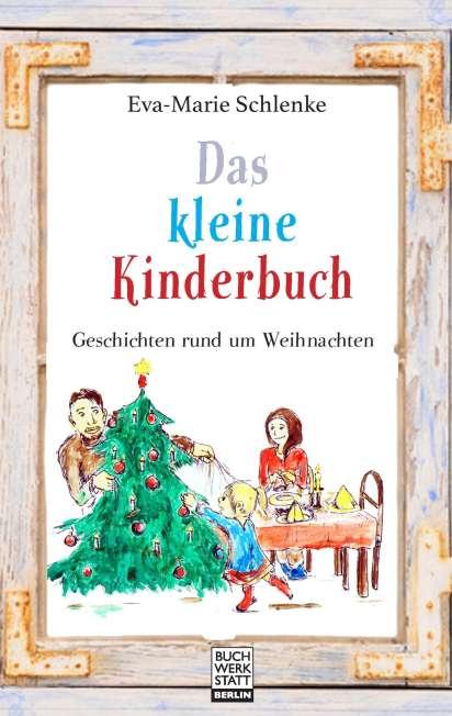 Kinderbuch Weihnachten.Eva Marie Schlenke Das Kleine Kinderbuch