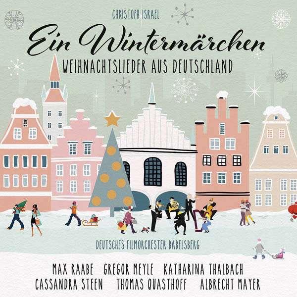 Weihnachtslieder Cd.Ein Wintermärchen Weihnachtslieder Aus Deutschland