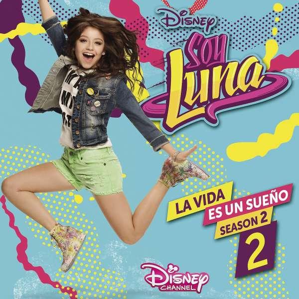 Filmmusik Soy Luna La Vida Es Un Sueno Season 2 Volume 2 Cd Jpc