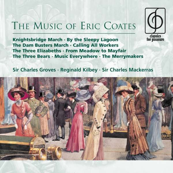Eric Coates - By The Sleepy Lagoon. Historical Recordings 1926 to 1940