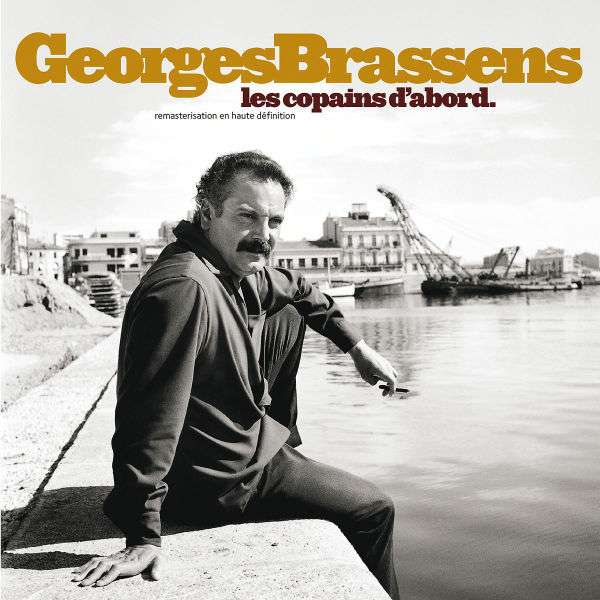 Georges brassens les copains d 39 abord cd jpc - Les amoureux des bancs publics paroles ...