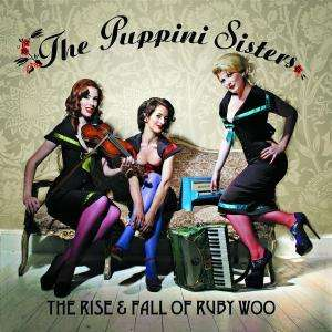 The Puppini Sisters The Rise Amp Fall Of Ruby Woo Cd Jpc