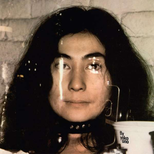 YOKO ONO Reissue Project - Part 2: FLY, Approximately