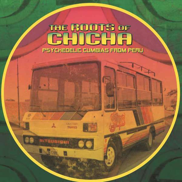 Roots Of Chicha Psychedelic Cumbias From Peru 2 Lps Jpc
