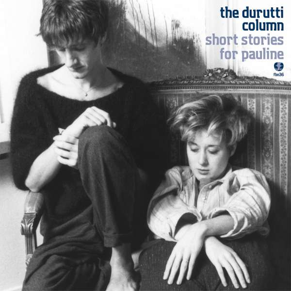 The Durutti Column Short Stories For Pauline 2 Cds Jpc